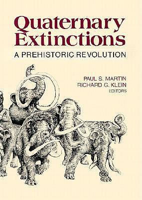 Quaternary Extinctions: A Prehistoric Revolution