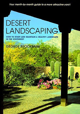 Image for Desert Landscaping: How to Start and Maintain a Healthy Landscape in the Southwest