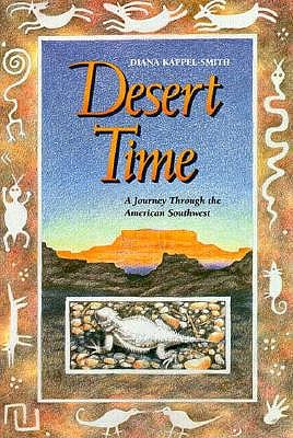 Desert Time: A Journey Through the American Southwest, Kappel-Smith, Diana
