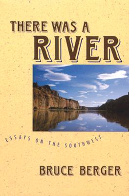 Image for There Was a River Essays on the Southwest