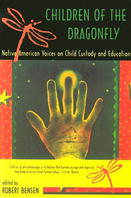 Image for Children of the Dragonfly: Native American Voices on Child Custody and Education