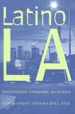 Image for Latino Los Angeles: Transformations, Communities, and Activism