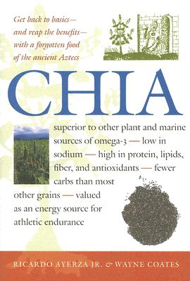 Image for Chia: Rediscovering a Forgotten Crop of the Aztecs