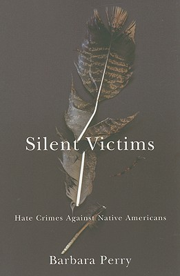 Image for Silent Victims: Hate Crimes Against Native Americans