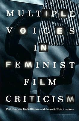 Multiple Voices in Feminist Film Criticism, Carson, Diane [Editor]; Dittmar, Linda [Editor]; Welsch, Janice R. [Editor]