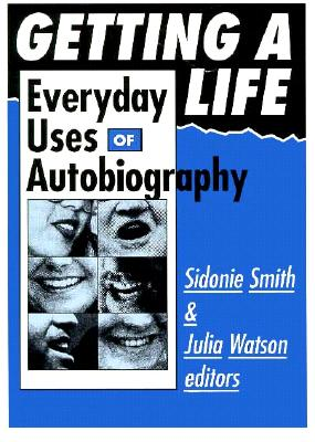 Image for Getting A Life: Everyday Uses of Autobiography