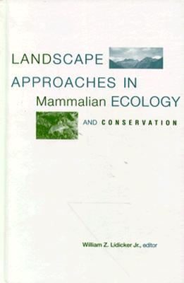 Landscape Approaches in Mammalian Ecology and Conservation, International Theriological Congress 1993 Sydney, Australia)