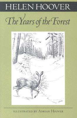 The Years of the Forest (Fesler-Lampert Minnesota Heritage), Helen Hoover