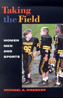 Image for Taking the Field: Women, Men, and Sports