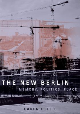 Image for The New Berlin: Memory, Politics, Place