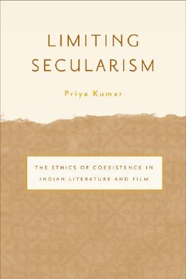 Image for Limiting Secularism: The Ethics of Coexistence in Indian Literature and Film