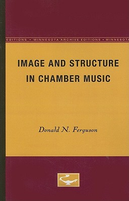 Image for Image and Structure in Chamber Music (Minnesota Archive Editions)