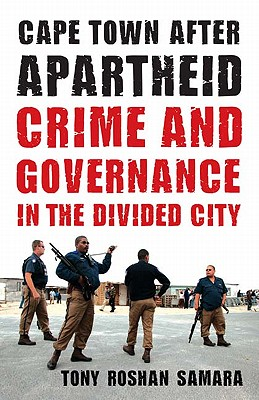Image for Cape Town after Apartheid: Crime and Governance in the Divided City