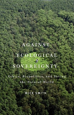 Image for Against Ecological Sovereignty (Posthumanities)