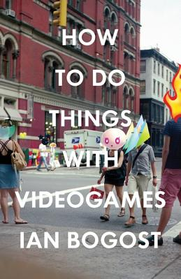 Image for How to Do Things with Videogames (Electronic Mediations)