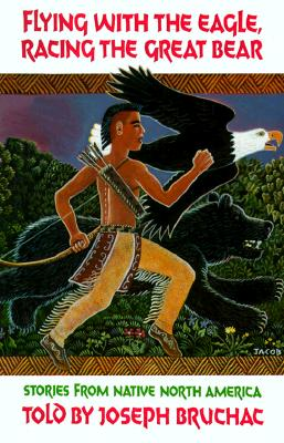 "Image for ""Flying with the Eagle, Racing the Great Bear: Stories from Native North America"""