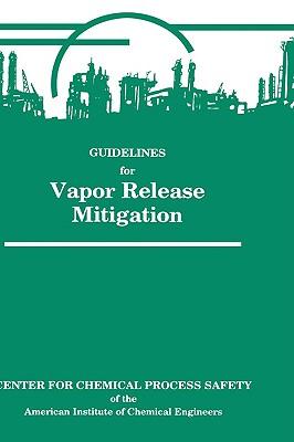 Guidelines for Vapor Release Mitigation, Prugh, Richard W.; Johnson, Robert W.