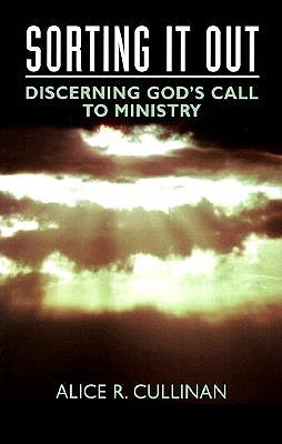 Image for ***Sorting It Out: Discerning God's Call to Ministry