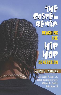 Image for The Gospel Remix: Reaching the Hip Hop Generation