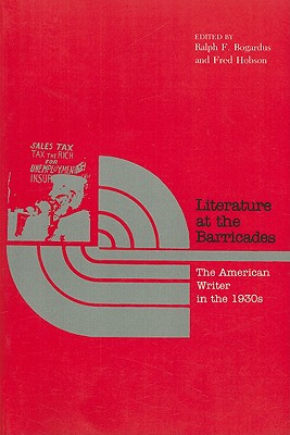 Image for Literature at the Barricades: The American Writer in the 1930s