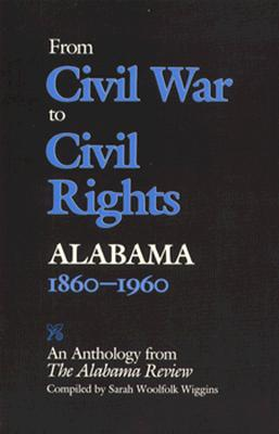 Image for From Civil War to Civil Rights, Alabama 1860?1960: An Anthology from The Alabama Review