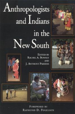 Image for Anthropologists and Indians in the New South (Contemporary American Indian Studies)