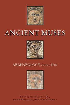 Image for ANCIENT MUSES: ARCHAEOLOGY AND THE ARTS