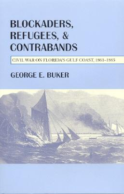 Image for Blockaders, Refugees, & Contrabands: Civil War on Florida's Gulf Coast, 1861-1865