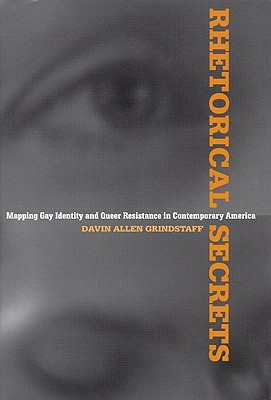 Image for RHETORICAL SECRETS MAPPING GAY IDENTITY AND QUEER RESISTANCE IN CONTEMPORARY AMERICA