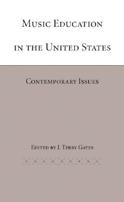 Image for Music Education in the United States: Contemporary Issues