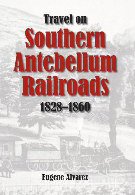 Image for Travel on Southern Antebellum Railroads: 1828-1860