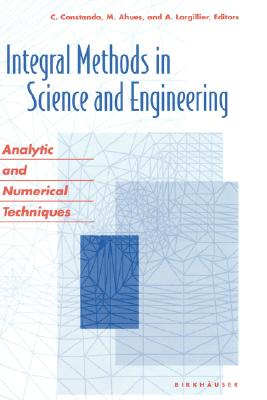 Image for Integral Methods in Science and Engineering: Analytic and Numerical Techniques