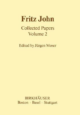 Image for Fritz John Collected Papers: Volume 2 (Contemporary Mathematicians)