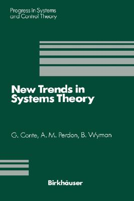 Image for New Trends in Systems Theory: Proceedings of the Universit di Genova-The Ohio State University Joint Conference, July 911, 1990 (Progress in Systems and Control Theory)