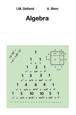 Algebra, Israel M. Gelfand; Alexander Shen