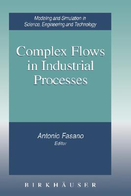 Image for Complex Flows in Industrial Processes (Modeling and Simulation in Science, Engineering and Technology)