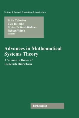 Image for Advances in Mathematical Systems Theory: A Volume in Honor of Diederich Hinrichsen (Systems & Control: Foundations & Applications)