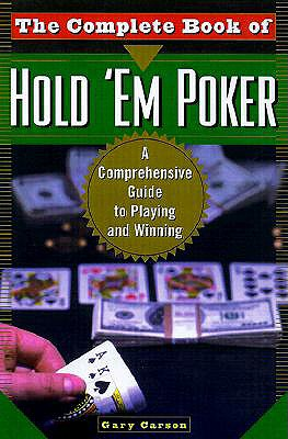 Image for The Complete Book Of Hold 'Em Poker: A Comprehensive Guide to Playing and Winning