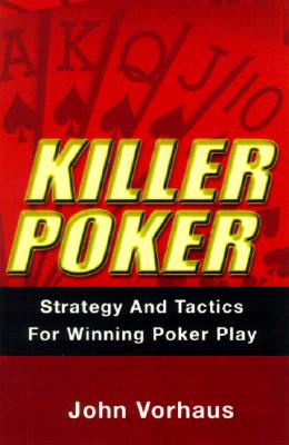 Image for Killer Poker: Strategy and Tactics for Winning Poker Play