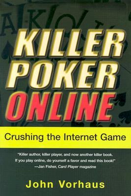 Image for Killer Poker Online: Crushing the Internet Game