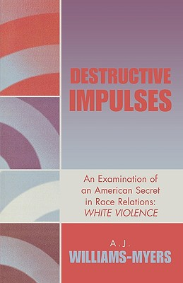 Destructive Impulses, Williams-Myers, A. J.