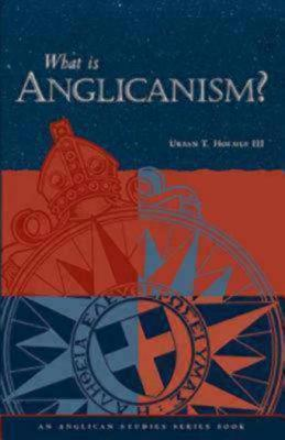 Image for What Is Anglicanism (The Anglican Studies Series)