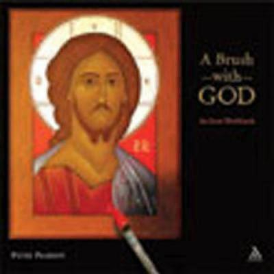 A Brush With God: An Icon Workbook, PETER PEARSON