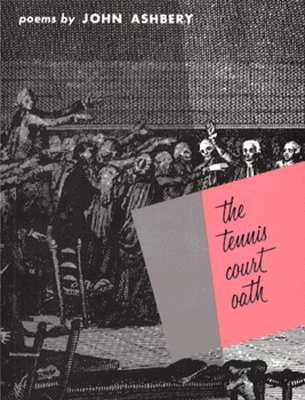Image for The Tennis Court Oath: A Book of Poems (Wesleyan Poetry Program)