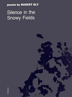 Silence in the Snowy Fields: Poems (Wesleyan Poetry Series), Bly, Robert