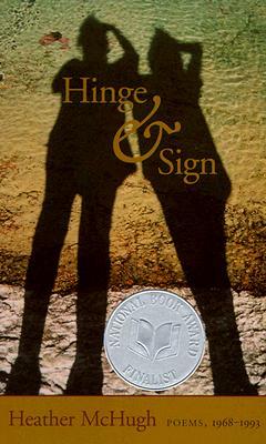 Hinge & Sign: Poems, 1968-1993 (Wesleyan Poetry), HEATHER MCHUGH