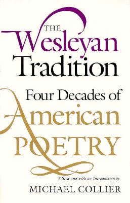 Image for The Wesleyan Tradition: Four Decades of American Poetry (Wesleyan Poetry Series)