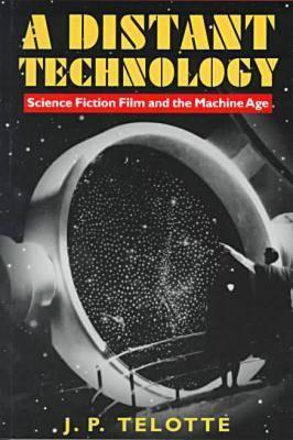 Image for A Distant Technology: Science Fiction Film and the Machine Age