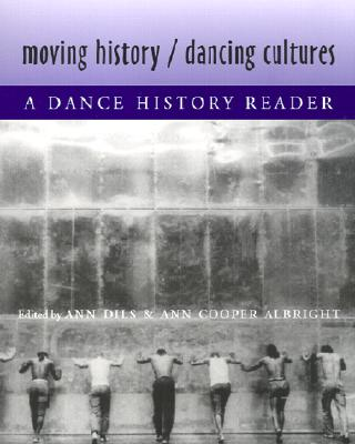 Image for Moving History/Dancing Cultures: A Dance History Reader