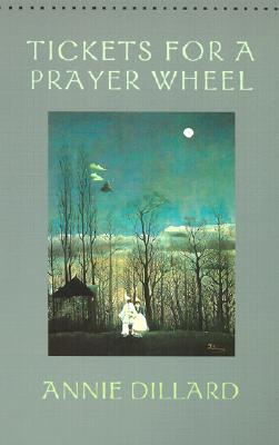 Tickets for a Prayer Wheel (Wesleyan Poetry Series), ANNIE DILLARD, MICHAEL COLLIER